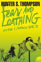 Thompson, Hunter S. - Fear and Loathing on the Campaign Trail '72 (Harper Perennial Modern Classc) - 9780007204489 - V9780007204489