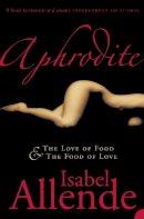 Allende, Isabel - Aphrodite - 9780007205165 - V9780007205165