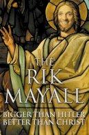 Mayall, Rik - Bigger than Hitler-Better than Christ - 9780007207282 - V9780007207282