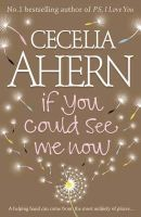 Ahern, Cecelia - If You Could See Me Now - 9780007212255 - KRF0023064