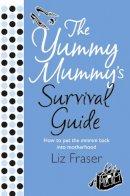 Fraser, Liz - THE YUMMY MUMMY'S SURVIVAL GUIDE - 9780007213443 - V9780007213443