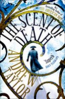 Taylor, Andrew - The Scent of Death - 9780007213535 - V9780007213535