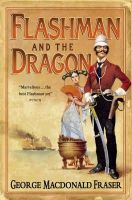 Fraser, George MacDonald - Flashman and the Dragon: From the Flashman Papers, 1860 (Flashman 10) - 9780007217212 - V9780007217212