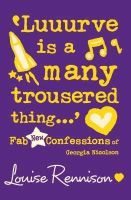 Rennison, Louise - 'Luuurve Is a Many Trousered Thing...' (Confessions of Georgia Nicolson) - 9780007222117 - KIN0007631