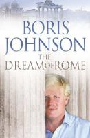 Boris Johnson - The Dream of Rome - 9780007224456 - V9780007224456