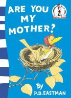 Eastman, P. D. - Are You My Mother? (Beginner Books) - 9780007224791 - 9780007224791
