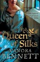 Bennett, Vanora - Queen of Silks - 9780007224951 - KEX0295941