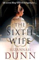 Dunn, Suzannah - THE SIXTH WIFE - 9780007229727 - KOC0028174