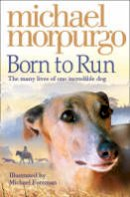 Morpurgo, Michael - Born To Run - 9780007230594 - V9780007230594
