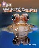 Bishop, Nic - Weird Little Monsters - 9780007230808 - V9780007230808