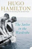 Hamilton, Hugo - The Sailor in the Wardrobe - 9780007232406 - KEX0296188