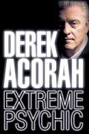 Acorah, Derek - Derek Acorah: Extreme Psychic - 9780007233229 - KHN0001684