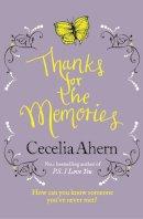 Ahern, Cecelia - Thanks For The Memories - 9780007233694 - KRF0023136