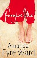 Eyre Ward, Amanda - Forgive Me - 9780007233861 - KTM0006246