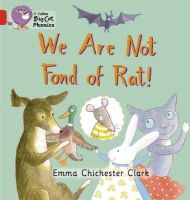 Chichester Clark, Emma - We are Not Fond of Rat - 9780007235902 - V9780007235902