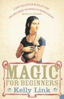 Link, Kelly - Magic for Beginners - 9780007242009 - V9780007242009