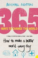 Norton, Michael - 365 Ways to Change the World by Michael Norton (Paperback),English,2006 - 9780007242306 - KNW0009330