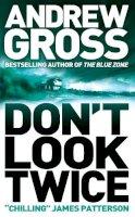 Gross, Andrew - Don't Look Twice - 9780007242498 - KHS1036443