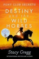 Gregg, Stacy - Destiny and the Wild Horses. Stacy Gregg (Pony Club Secrets) (Spanish Edition) - 9780007245185 - V9780007245185