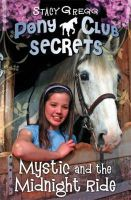 Gregg, Stacy - Mystic and the Midnight Ride (Pony Club Secrets) - 9780007245192 - 9780007245192