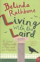 BELINDA RATHBONE - Living with the Laird: A Love Affair with a Man and his Mansion - 9780007246212 - V9780007246212