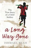 Ishmael Beah - A Long Way Gone: The True Story of a Child Soldier - 9780007247097 - V9780007247097