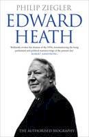 Ziegler, Philip - Edward Heath: The Authorised Biography - 9780007247417 - V9780007247417