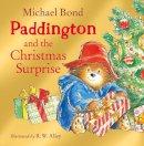 Bond, Michael - Paddington and the Christmas Surprise - 9780007257737 - 9780007257737