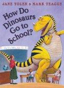 Yolen, Jane - How Do Dinosaurs Go to School? - 9780007258178 - V9780007258178