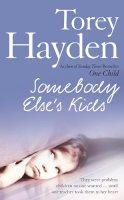 Hayden, Torey - Somebody Else's Kids - 9780007258802 - KST0021585