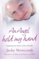 Newcomb, Jacky - An Angel Held My Hand - Inspiring True Stories of the Afterlife - 9780007261154 - V9780007261154