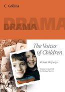 Morpurgo, Michael - The Voices of Children - 9780007263462 - V9780007263462