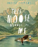 Jeffers, Oliver - This Moose Belongs to Me - 9780007263905 - V9780007263905