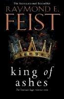 Feist, Raymond E. - King of Ashes (The Firemane Saga) - 9780007264865 - 9780007264865