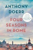 Anthony Doerr - Four Seasons in Rome - 9780007265299 - V9780007265299