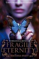 Marr, Melissa - Fragile Eternity - 9780007267194 - KRF0012564