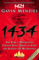 Gavin Menzies - 1434: The Year a Chinese Fleet Sailed to Italy and Ignited the Renaissance - 9780007269556 - V9780007269556