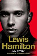 Hamilton, Lewis - Lewis Hamilton: My Story - 9780007270064 - V9780007270064