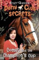 Stacy Gregg - Comet and the Champion s Cup (Pony Club Secrets) - 9780007270309 - V9780007270309