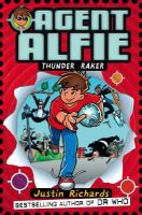 Richards, Justin - Thunder Raker (Agent Alfie) - 9780007273577 - KEX0265642
