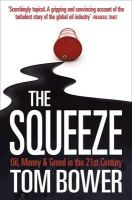 - The Squeeze: Oil, Money and Greed in the 21st Century - 9780007276554 - 9780007276554