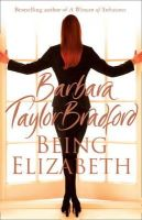 Bradford, Barbara Taylor - Being Elizabeth - 9780007278459 - KEX0222166