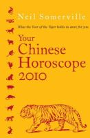 Somerville, Neil - Your Chinese Horoscope 2010: What the Year of the Tiger Holds in Store for You - 9780007281466 - KNH0011869