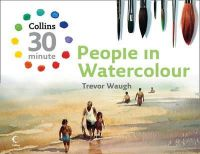 Trevor Waugh - People in Watercolour (Collins 30 Minute Painting) - 9780007284894 - V9780007284894