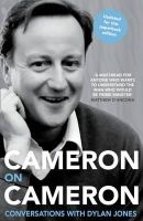 Cameron, David, Jones, Dylan - Cameron on Cameron: Conversations with Dylan Jones - 9780007285372 - KIN0007892