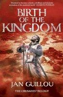 Guillou, Jan - Birth of the Kingdom - 9780007285877 - KSS0016676
