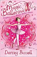 Bussell, Cbe Darcey - Magic Ballerina (1) - Delphie and the Magic Ballet Shoes - 9780007286072 - KTG0016095
