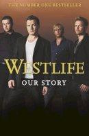 Westlife - WESTLIFE: OUR STORY - 9780007288144 - KDK0016992