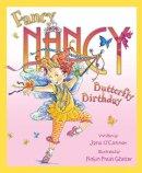 Jane O'Connor - Fancy Nancy - Fancy Nancy and the Butterfly Birthday - 9780007288779 - V9780007288779