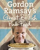 Ramsay, Gordon, Sargeant, Mark - Gordon Ramsay's Great British Pub Food - 9780007289820 - V9780007289820